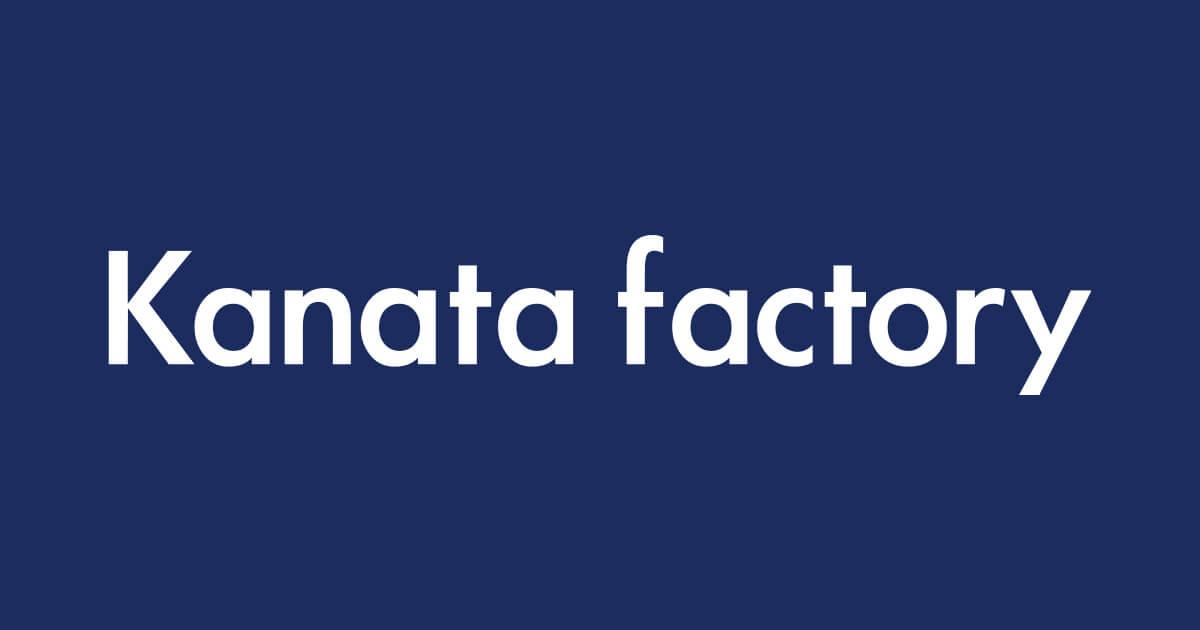【Kanata factory】スタッフ募集致します!